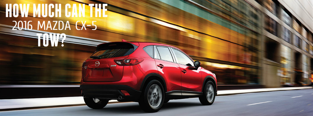 How much can the 2016 Mazda CX-5 tow?