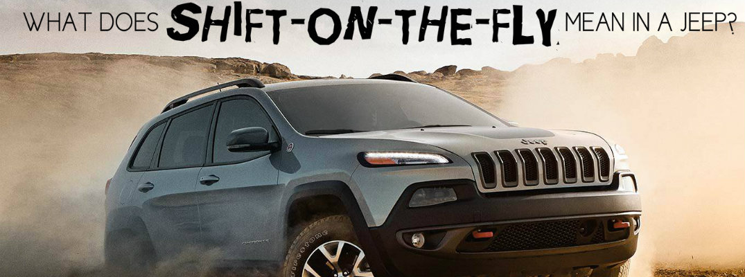 What does shift-on-the-fly mean in a Jeep