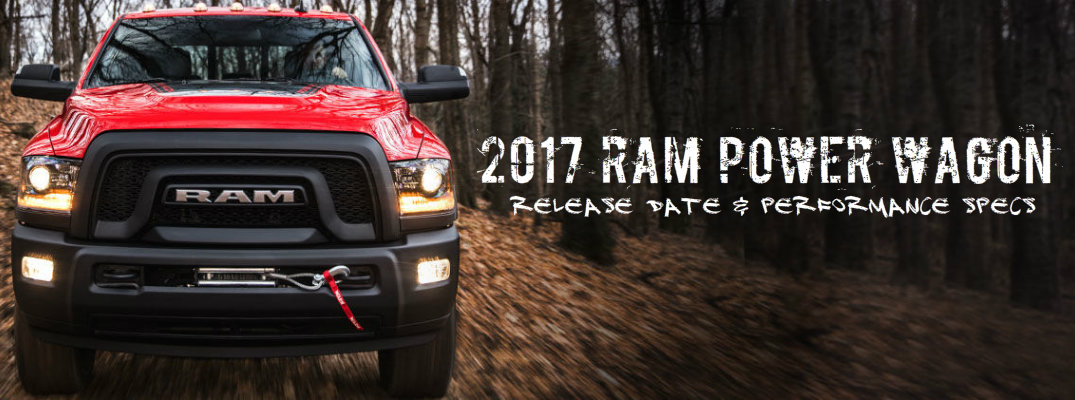 2017 Ram Power Wagon release date and performance specs 1