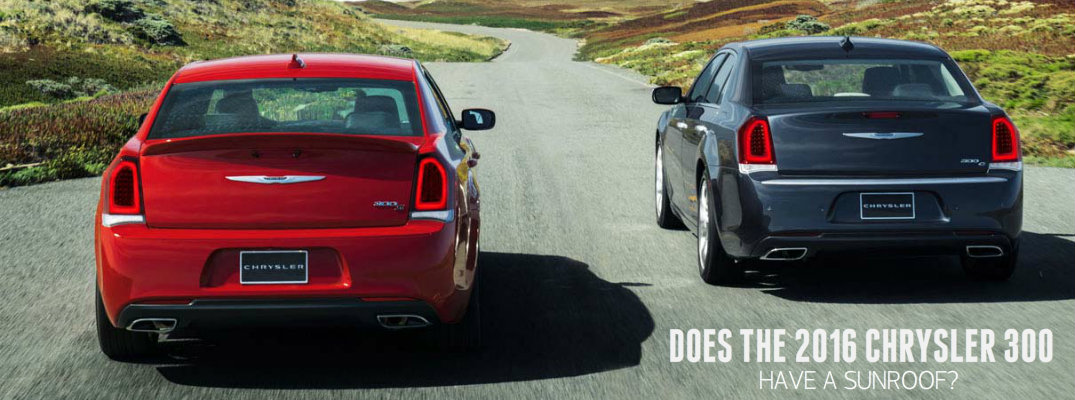 Does the 2016 Chrysler 300 have a sunroof