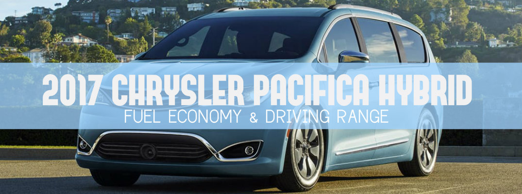2017 Chrysler Pacifica Hybrid fuel economy and driving range