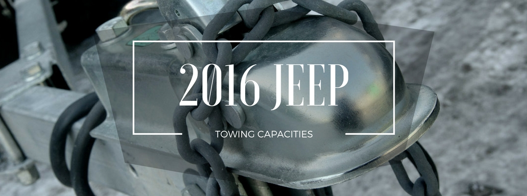2016 Jeep with best towing capacity