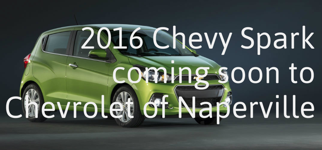 Naperville, IL release date for the 2016 Chevy Spark