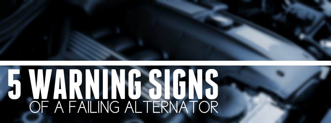 Five Warning Signs for a Dying Alternator