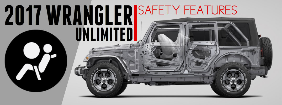 Is the 2017 Jeep Wrangler Unlimited a Safe Option?