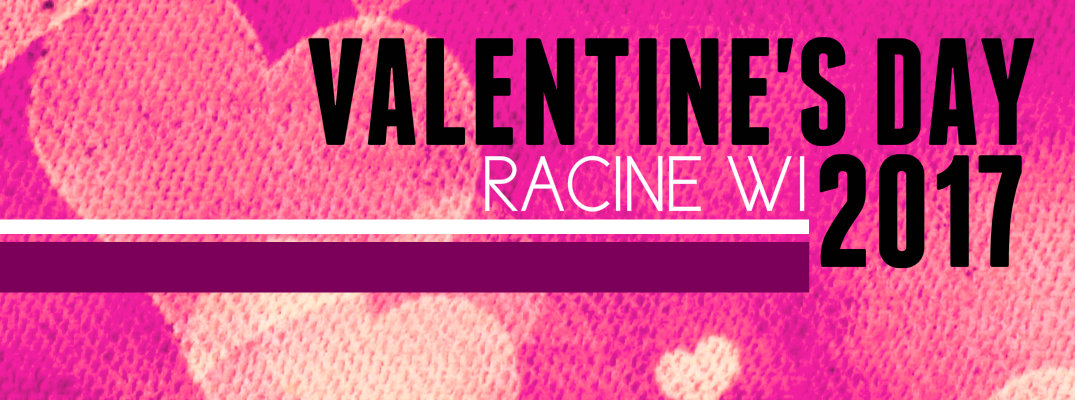 Valentine's Day 2017 Restaurants & Specials Racine WI