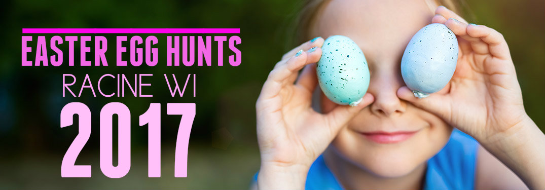 Racine Easter Egg Hunt Events for Kids 2017
