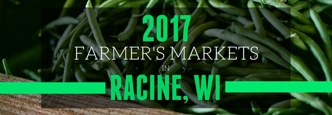 Farmers Market Location and Hours Racine WI 2017