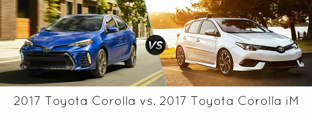 What's the Difference Between the 2017 Toyota Corolla and 2017 Toyota Corolla iM?