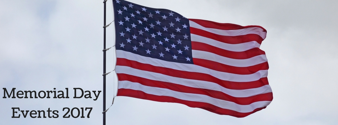 American Flag against white cloudy background next to text Memorial Day Events 2017