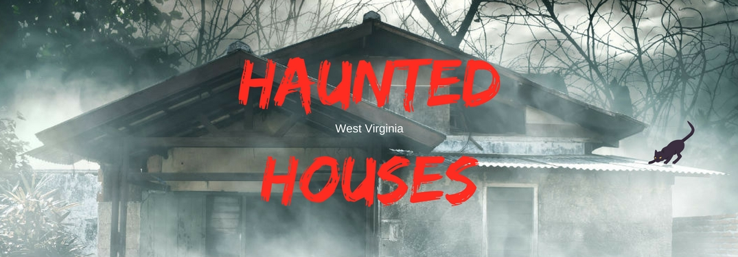 Where are the Best Haunted Houses Around West Virginia?