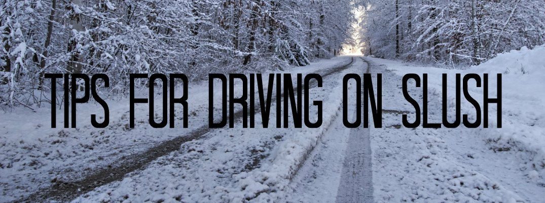 Safety Tips For Driving In Slush