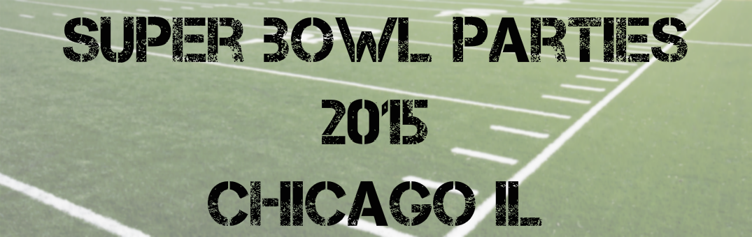 Super Bowl Parties 2015 Chicago IL
