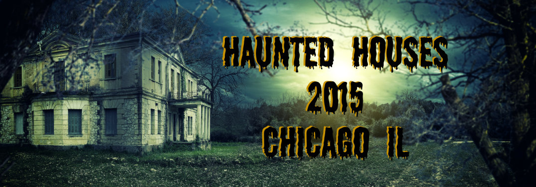 Haunted Houses 2015 Chicago IL