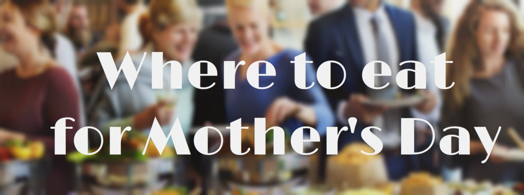 2016 Mother's Day Restaurants in Chicago IL