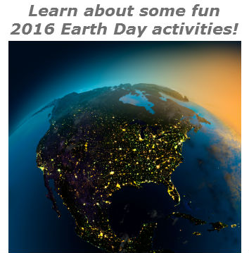 learn about some fun 2016 earth day activities