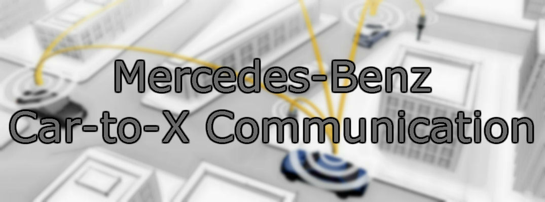 What is Mercedes-Benz Car-to-X Communication?