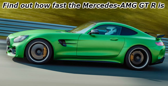 find out how fast the mercedes-amg gt r is_o