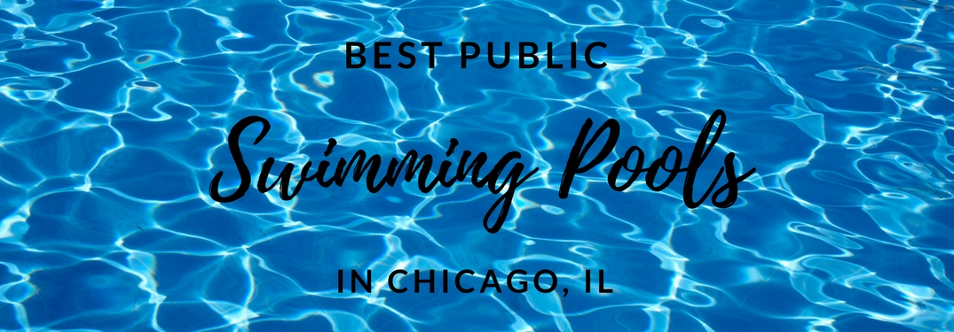 The Best Public Swimming Pools In Chicago Illinois