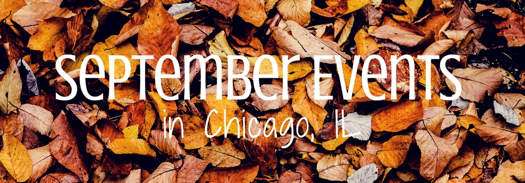 Things to do this September in Chicago
