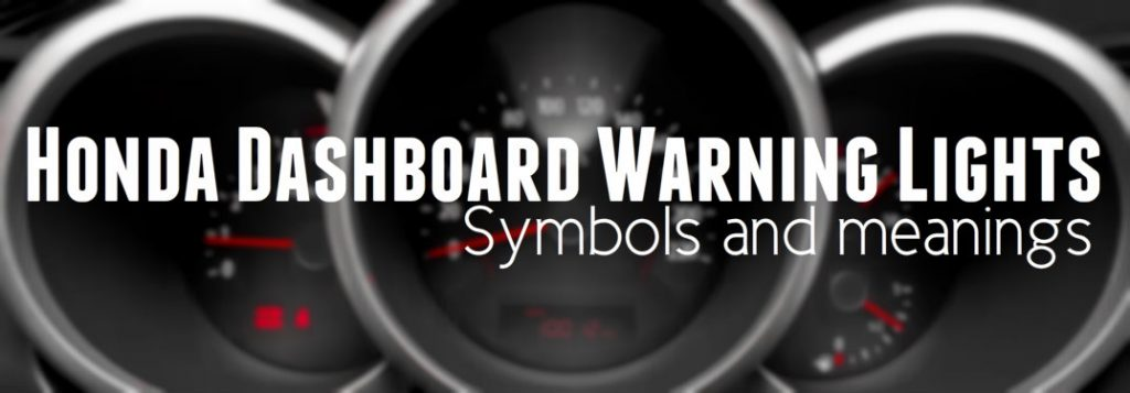 Chevy Dealer Tucson >> Honda dashboard warning light symbols and meanings