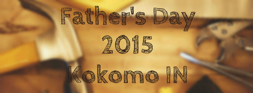 Fathers Day 2015 Kokomo IN