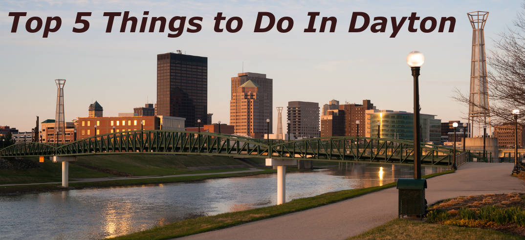 Locals Offer Up The Top 5 Things To Do In Dayton Ohio