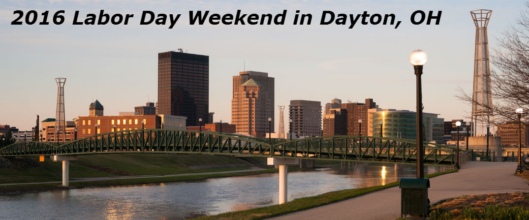 2016 Labor Day Weekend Events Dayton, OH