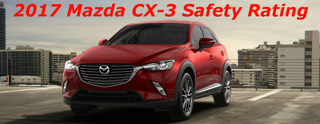 2017 Mazda CX-3 Five-Star Safety Rating