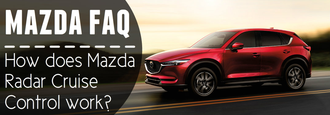 What is Mazda Radar Cruise Control