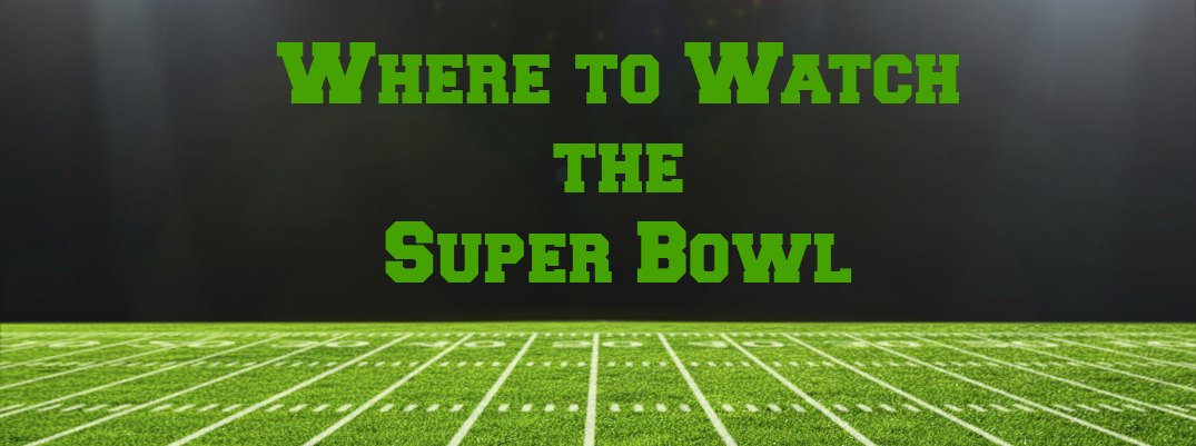 Where to Watch the Super Bowl in Janesville WI