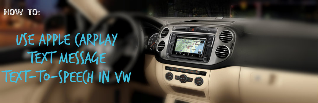 How to use Apple CarPlay text message text-to-speech in VW