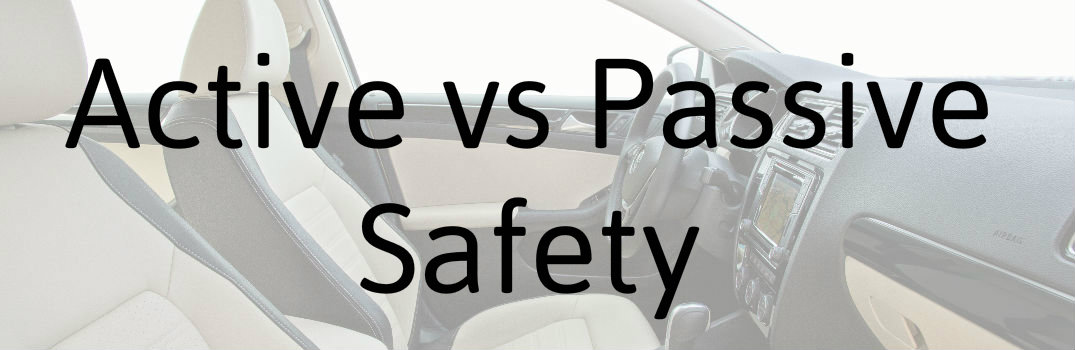 What are active vs passive safety features