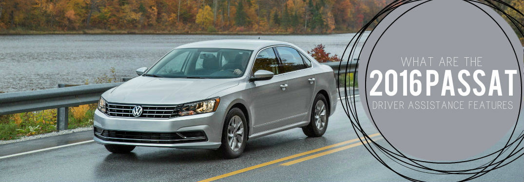 What are the available Driver Assistance Features on the 2016 Passat