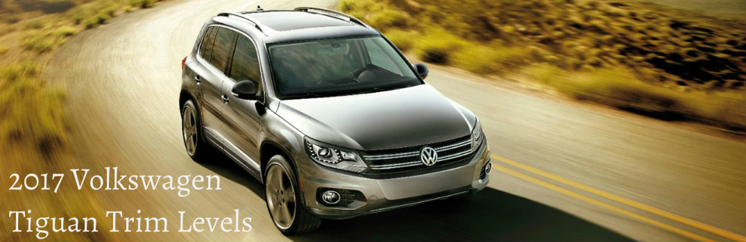 What are the 2017 Volkswagen Tiguan's Trim Levels?