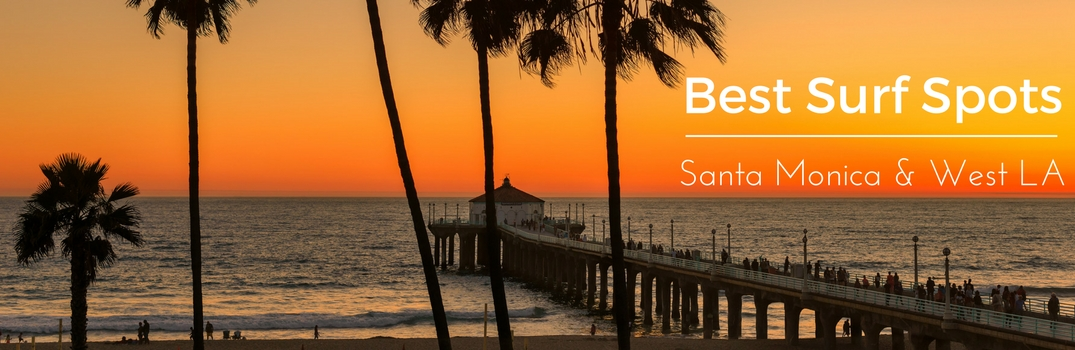 Best Surfing Spots near Santa Monica and West Los Angeles CA