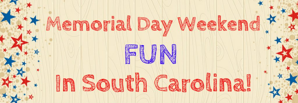 Things to do on memorial day weekend near spartanburg sc for Memorial day weekend ideas