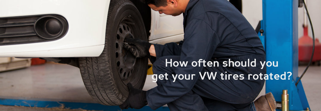 How often should you get your VW tires rotated