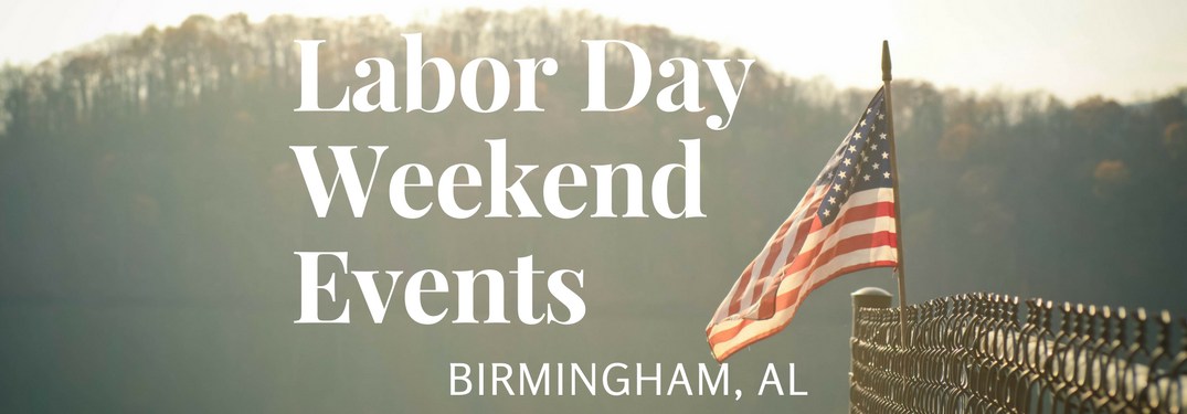 2017 Labor Day Events Birmingham AL and flag