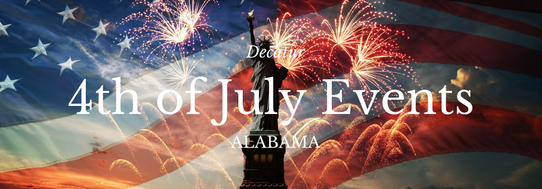 Fun Family Activities for 4th of July 2017 in Northern Alabama