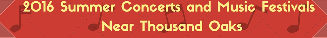 summer concerts 2016 in conejo valley ca