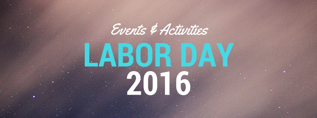 Find Events and Activities for Labor Day Weekend 2016 Around the Conejo Valley