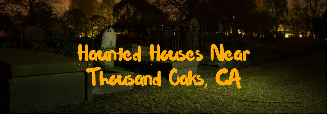 What haunted houses are near Thousand Oaks, CA?