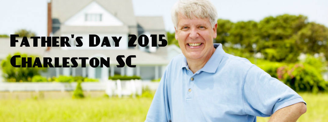 Things to Do for Father's Day 2015 Charleston SC