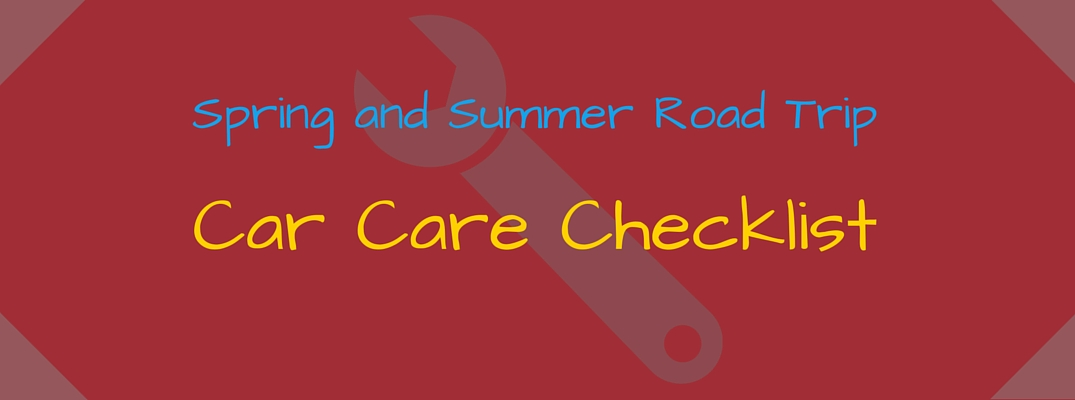 Spring and Summer Road Trip Car Care Checklist