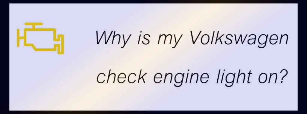 Why Is My Volkswagen Check Engine Light On
