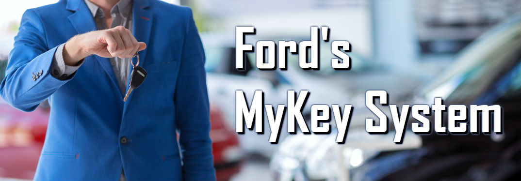 What is the Ford MyKey System?