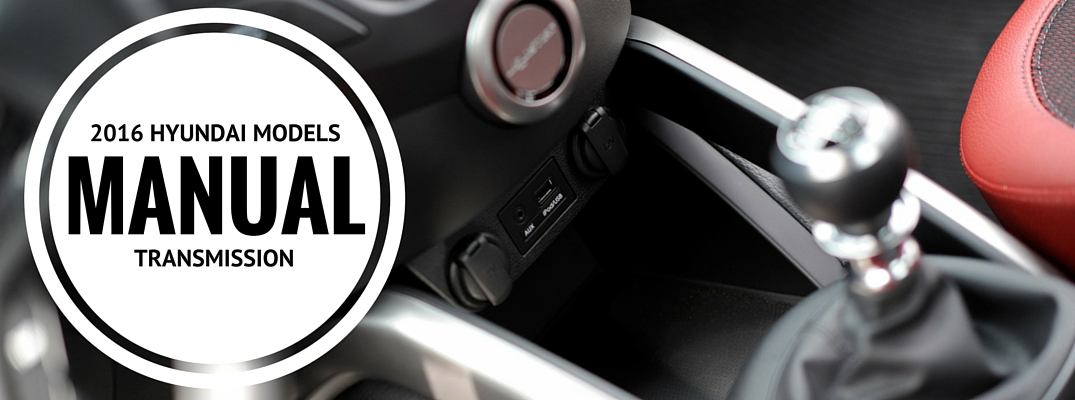 Which 2016 Hyundai Models Have Manual Transmissions Manual Guide