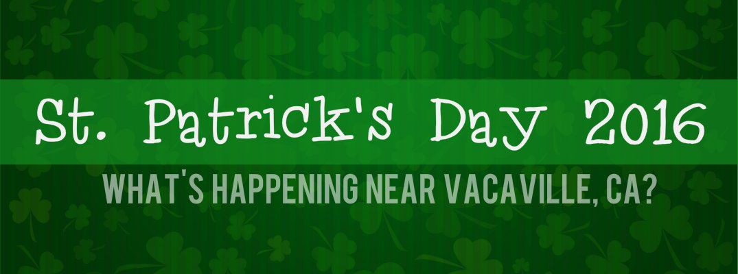 St Patrick S Day 2016 Events Near Vacaville Ca
