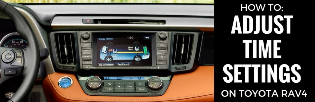 How To Change Your Toyota Rav4 S Entune Clock Setting For